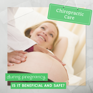 Chiropractic Care During Pregnancy is Beneficial and Safe